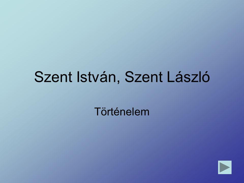 Szent István, Szent László