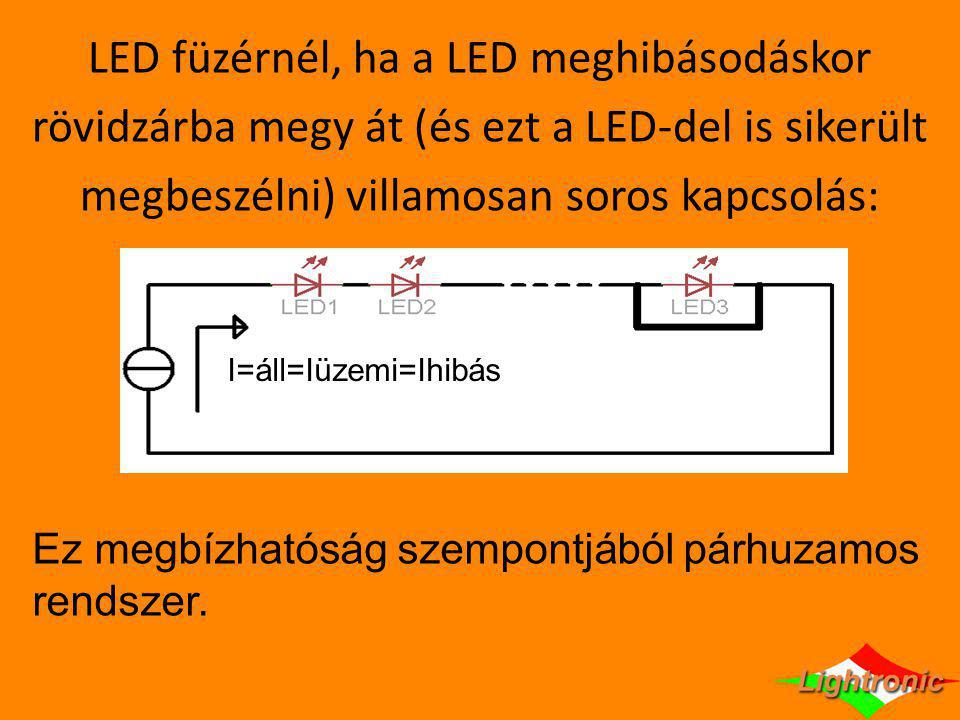 LED füzérnél, ha a LED meghibásodáskor
