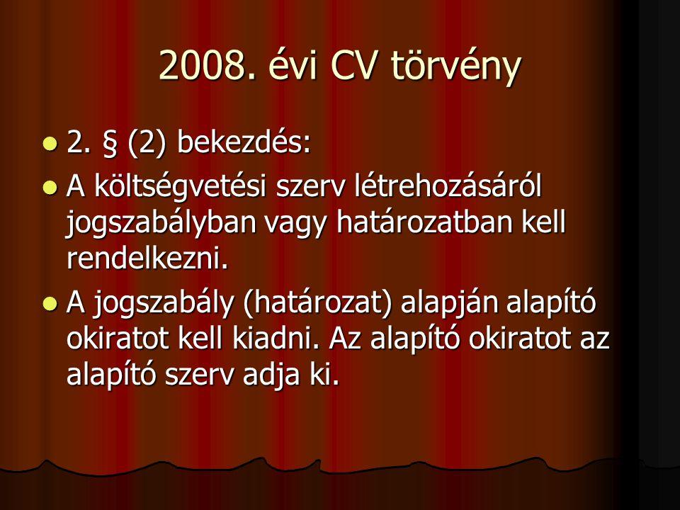 2008. évi CV törvény 2. § (2) bekezdés: