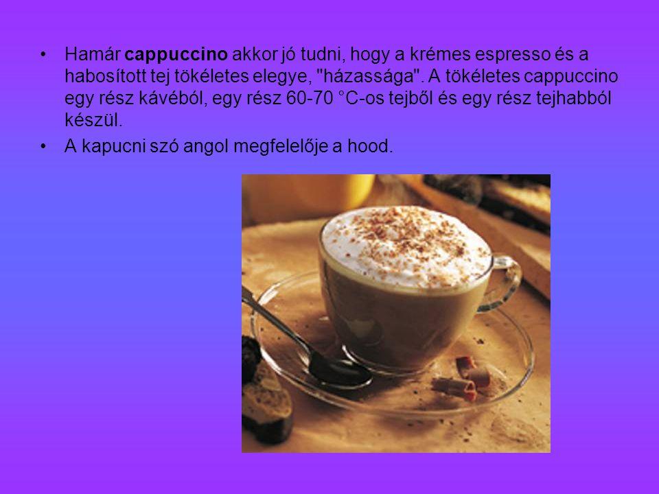 Hamár cappuccino akkor jó tudni, hogy a krémes espresso és a habosított tej tökéletes elegye, házassága . A tökéletes cappuccino egy rész kávéból, egy rész 60-70 °C-os tejből és egy rész tejhabból készül.