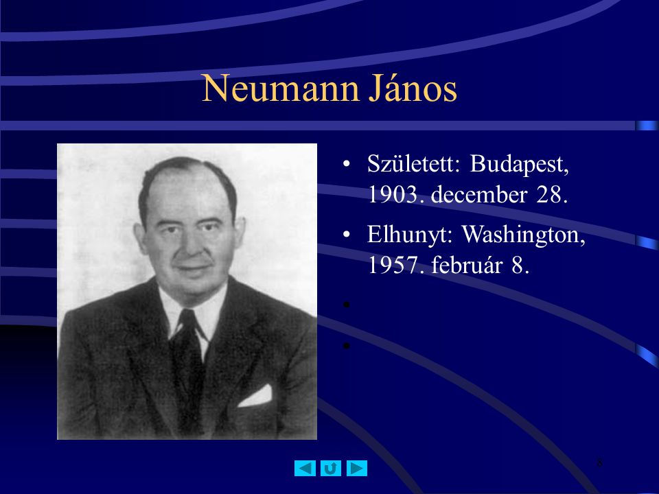 Neumann János Született: Budapest, 1903. december 28.