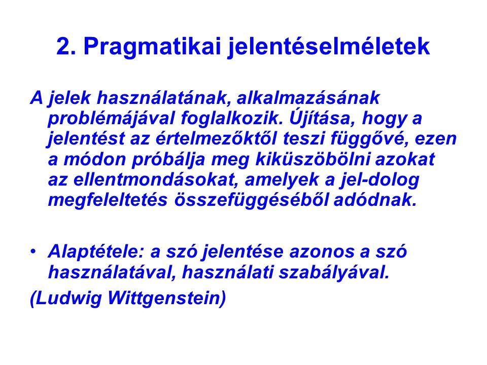 2. Pragmatikai jelentéselméletek