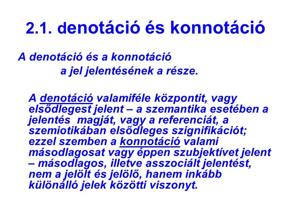 2.1. denotáció és konnotáció