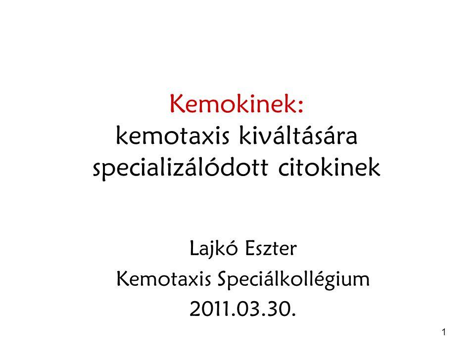 Kemokinek: kemotaxis kiváltására specializálódott citokinek