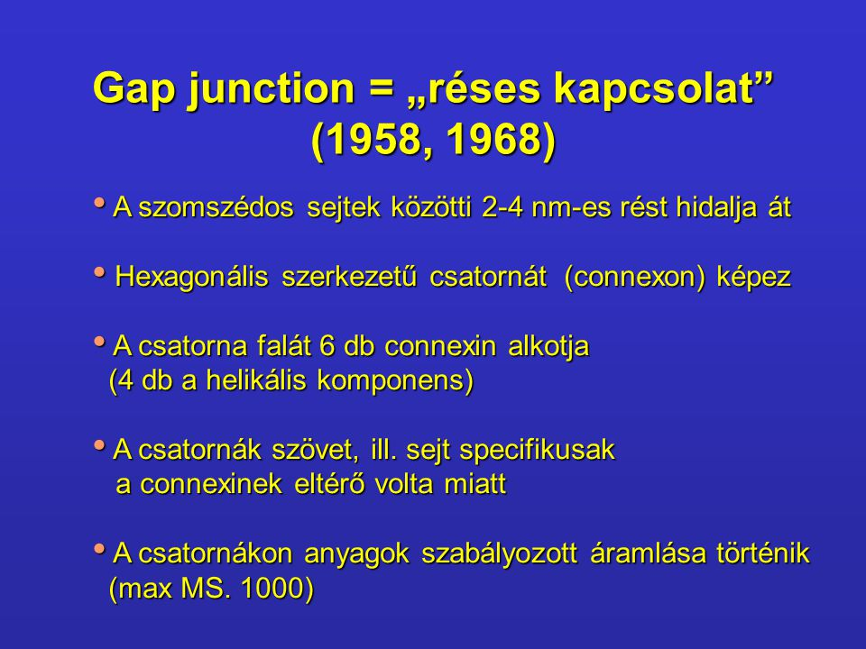 "Gap junction = ""réses kapcsolat (1958, 1968)"
