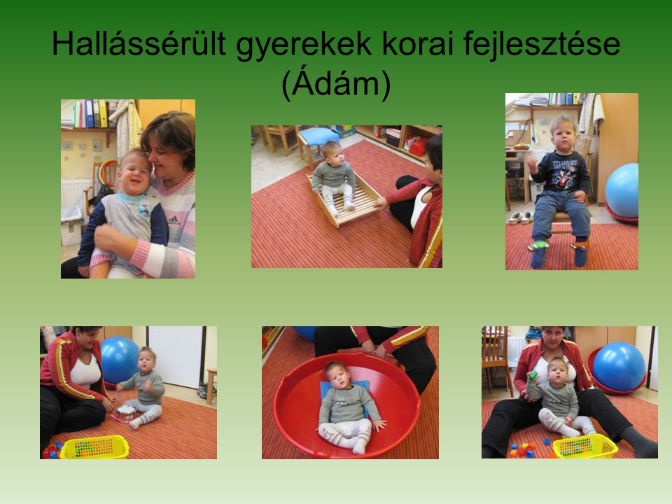 Hallássérült gyerekek korai fejlesztése (Ádám)