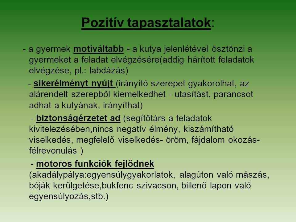 Pozitív tapasztalatok: