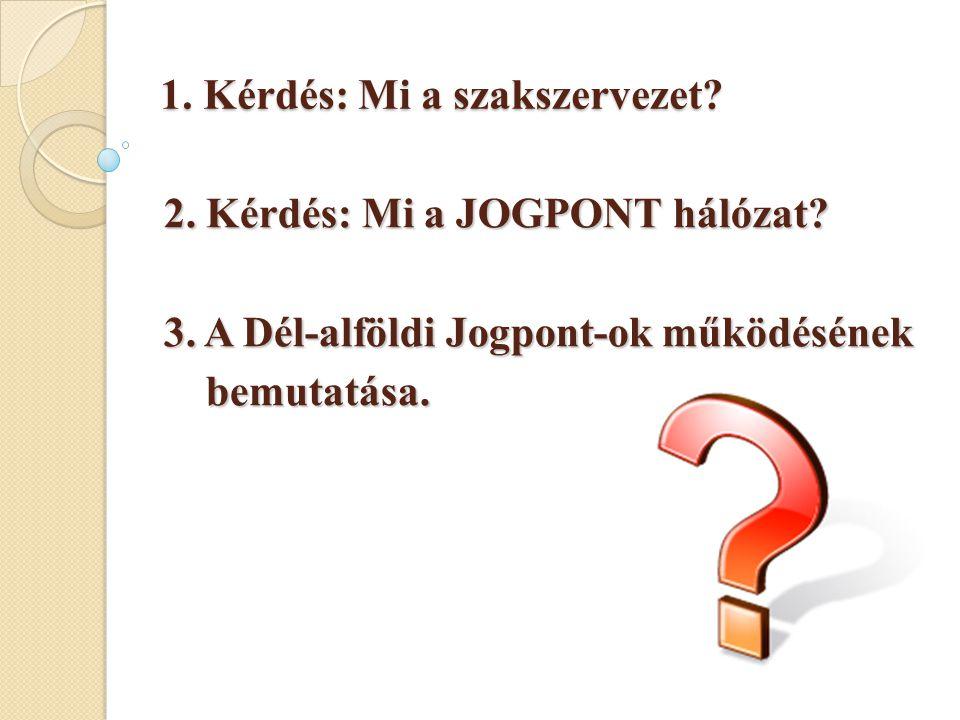 1. Kérdés: Mi a szakszervezet