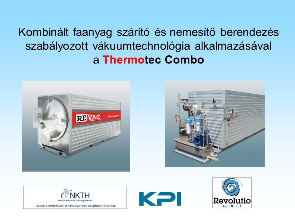 Kombinált faanyag szárító és nemesítő berendezés szabályozott vákuumtechnológia alkalmazásával a Thermotec Combo