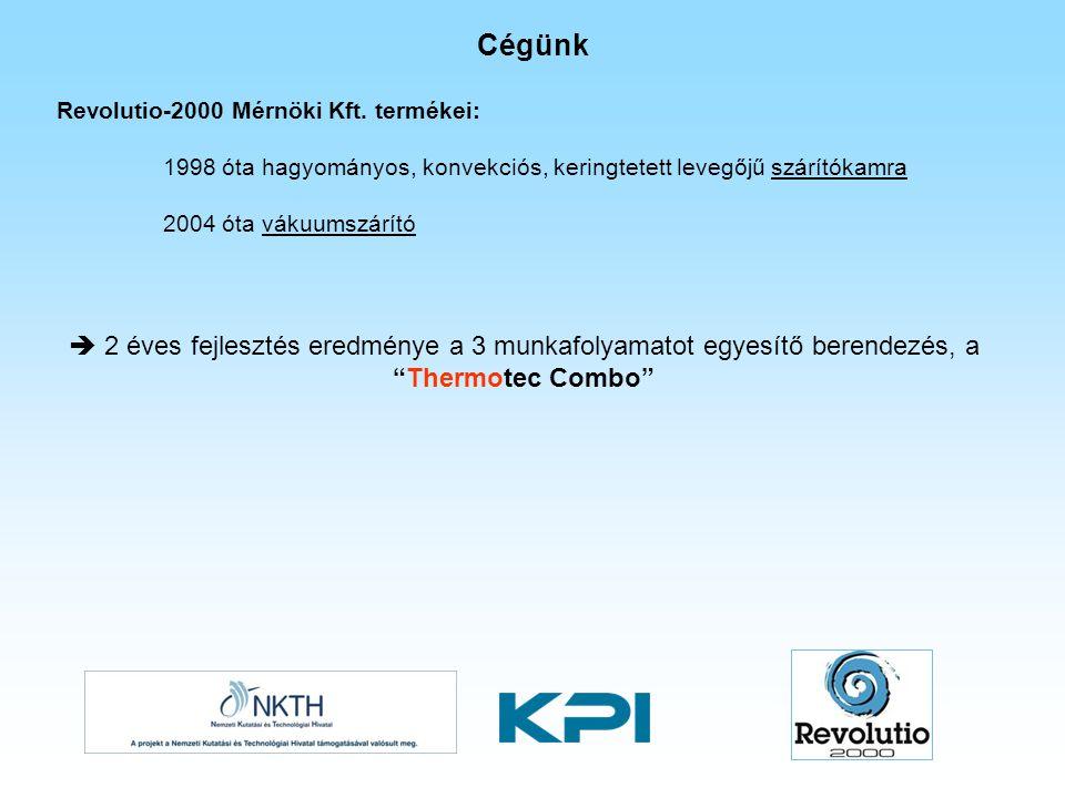 Cégünk Revolutio-2000 Mérnöki Kft. termékei: 1998 óta hagyományos, konvekciós, keringtetett levegőjű szárítókamra 2004 óta vákuumszárító.