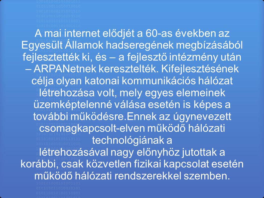 működő hálózati rendszerekkel szemben.