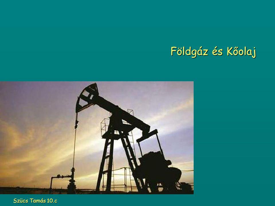 Földgáz és Kőolaj Szücs Tamás 10.c