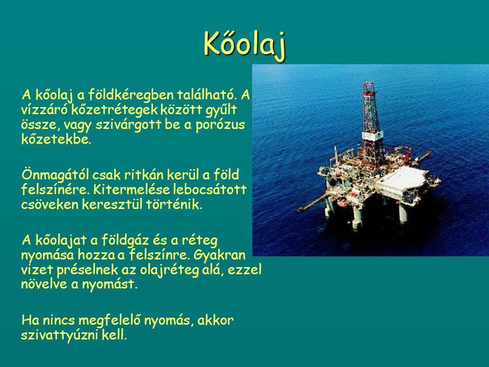 Kőolaj A kőolaj a földkéregben található. A vízzáró kőzetrétegek között gyűlt össze, vagy szivárgott be a porózus kőzetekbe.