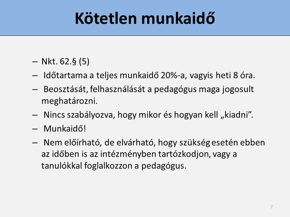 Kötetlen munkaidő Nkt. 62.§ (5)