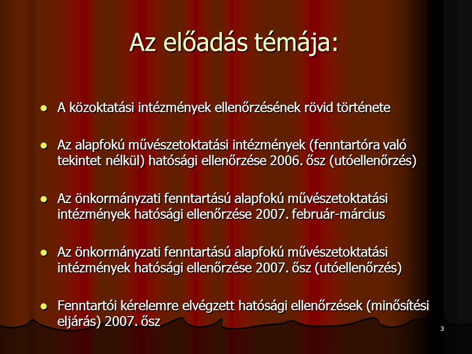 Az előadás témája: A közoktatási intézmények ellenőrzésének rövid története.