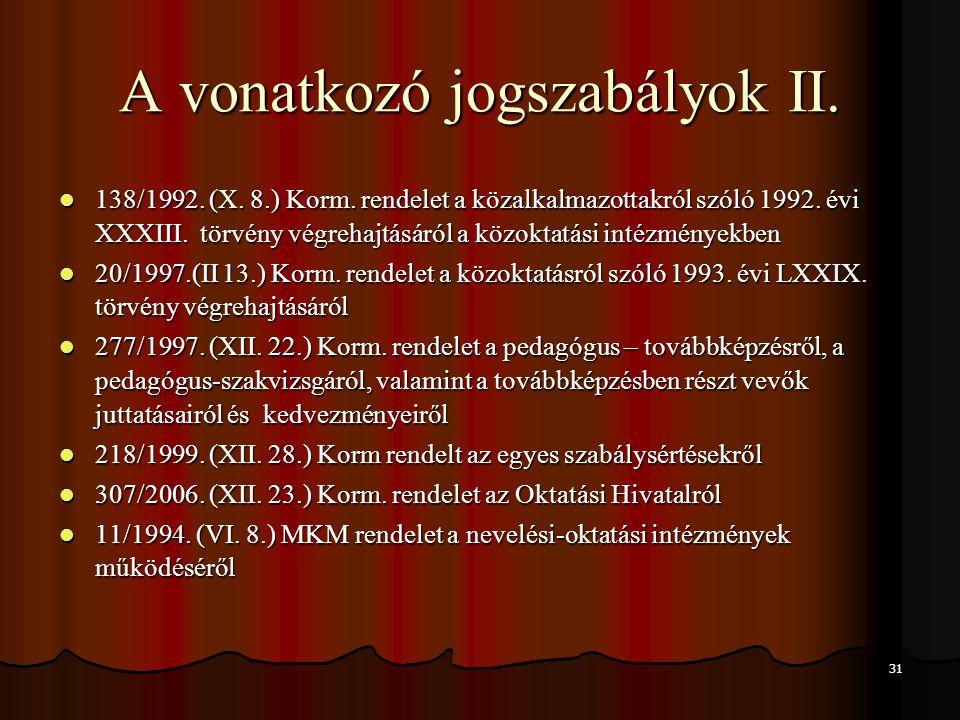 A vonatkozó jogszabályok II.