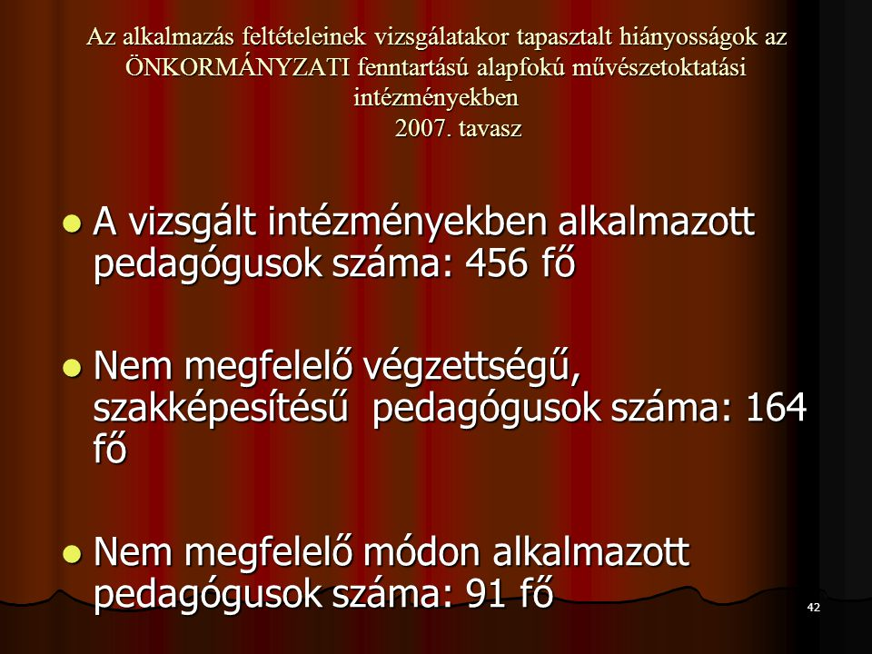 A vizsgált intézményekben alkalmazott pedagógusok száma: 456 fő