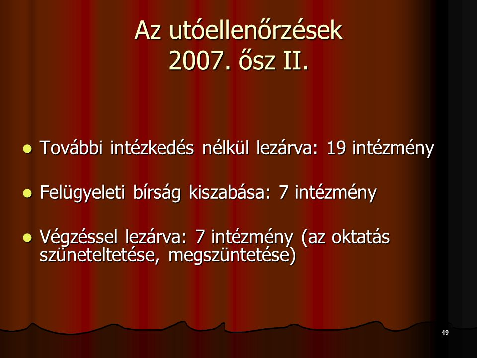 Az utóellenőrzések 2007. ősz II.