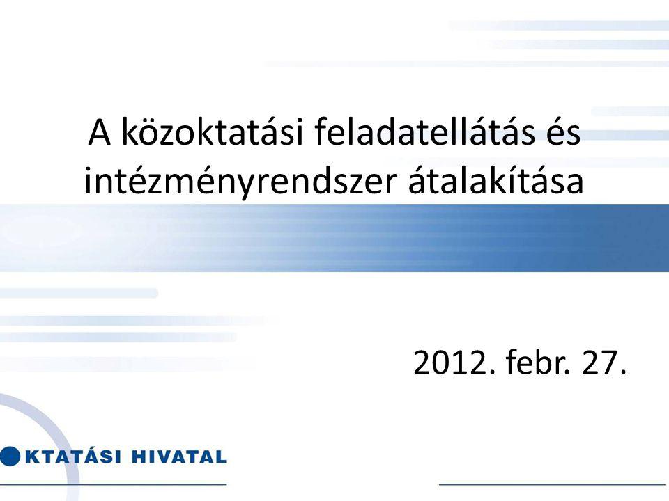 A közoktatási feladatellátás és intézményrendszer átalakítása