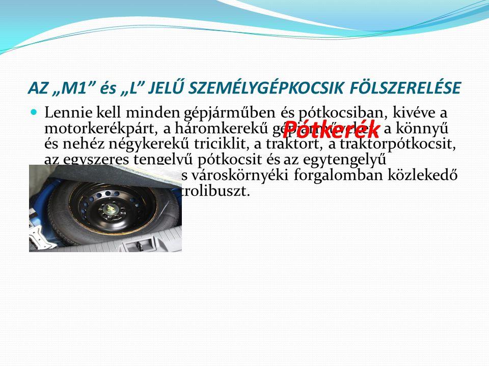 """AZ """"М1 és """"L JELŰ SZEMÉLYGÉPKOCSIK FÖLSZERELÉSE"""