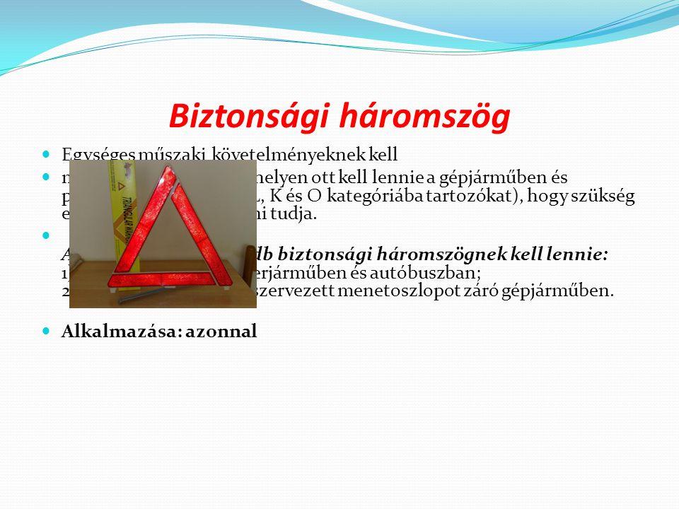 Biztonsági háromszög Egységes műszaki követelményeknek kell