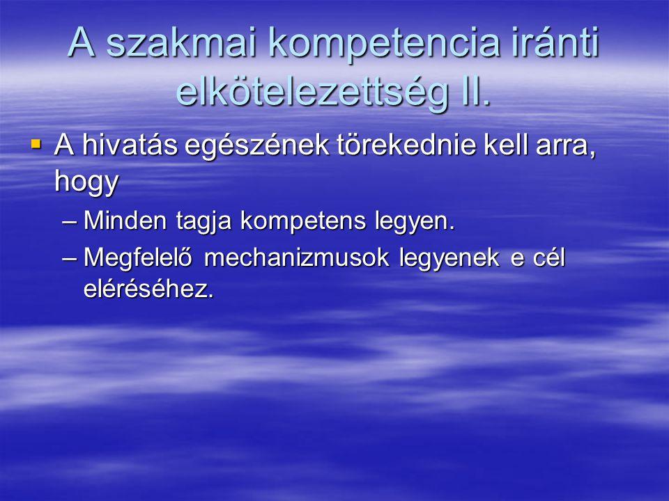 A szakmai kompetencia iránti elkötelezettség II.