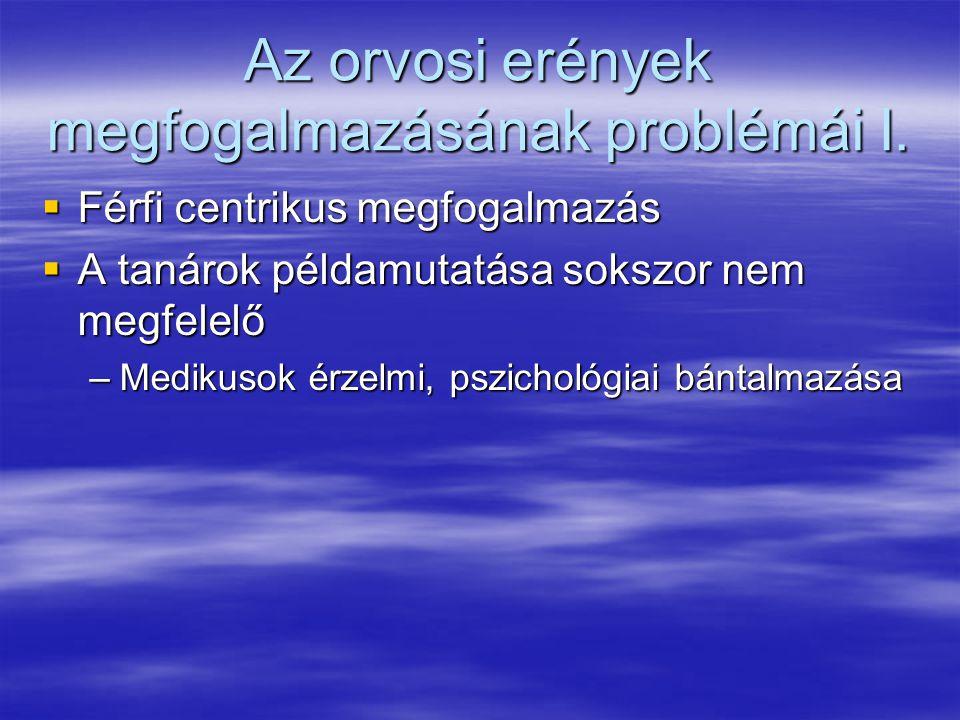 Az orvosi erények megfogalmazásának problémái I.