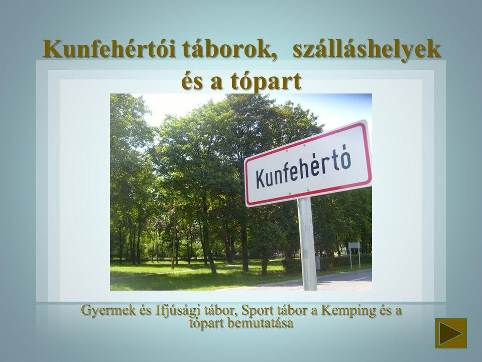 Kunfehértói táborok, szálláshelyek és a tópart