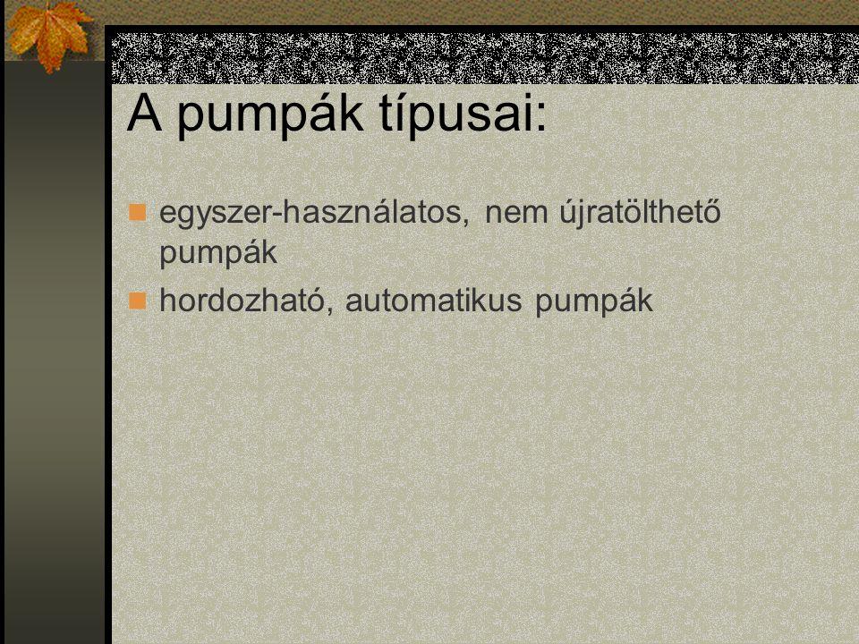 A pumpák típusai: egyszer-használatos, nem újratölthető pumpák