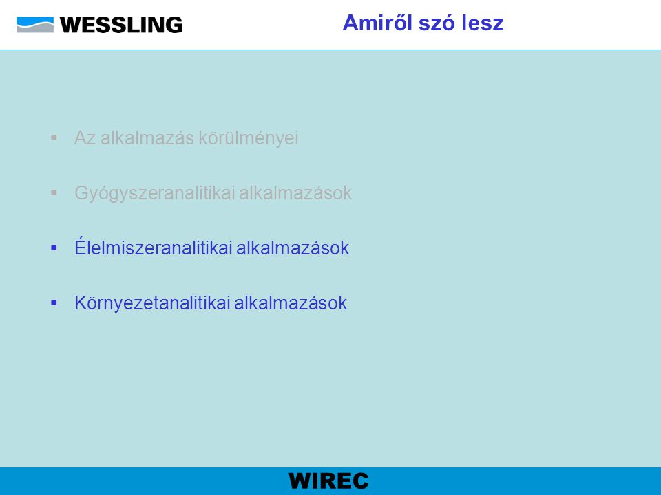 Amiről szó lesz WIREC Az alkalmazás körülményei