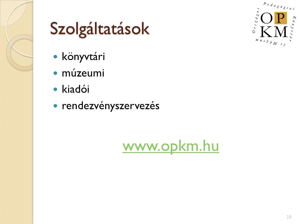 Szolgáltatások www.opkm.hu könyvtári múzeumi kiadói