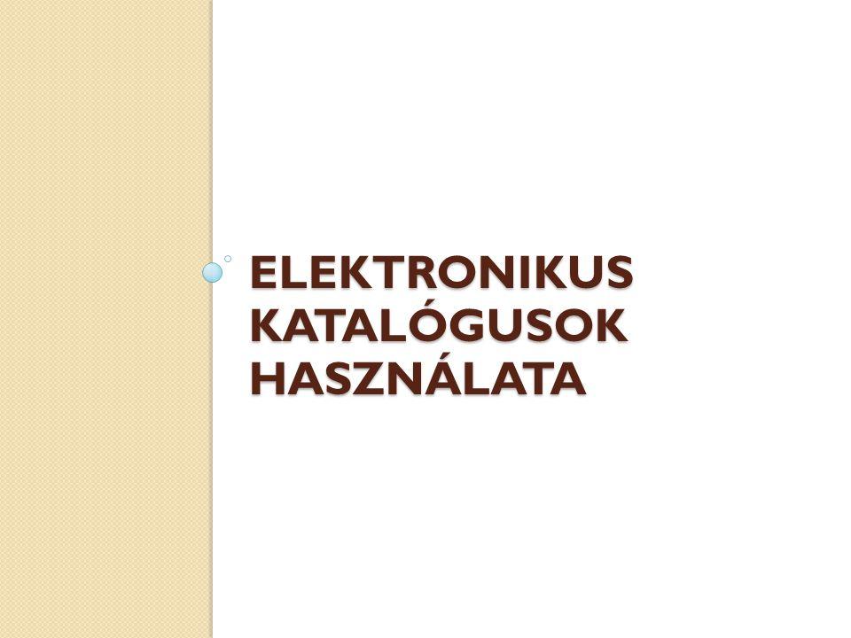 Elektronikus katalógusok használata