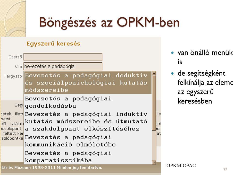 Böngészés az OPKM-ben van önálló menüként is