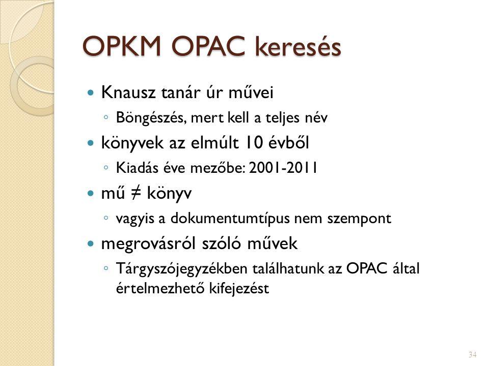 OPKM OPAC keresés Knausz tanár úr művei könyvek az elmúlt 10 évből