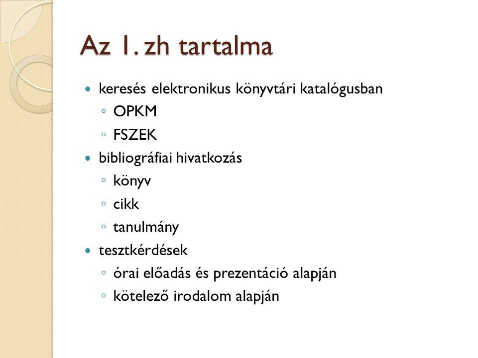 Az 1. zh tartalma keresés elektronikus könyvtári katalógusban OPKM
