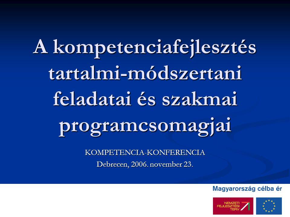 KOMPETENCIA-KONFERENCIA Debrecen, 2006. november 23.