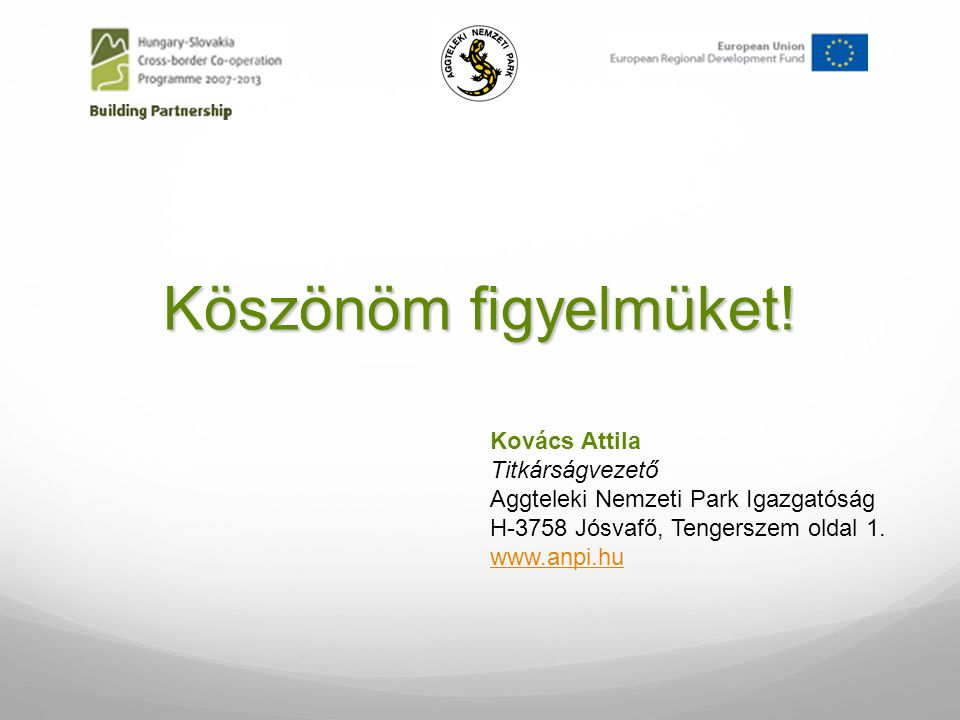 Köszönöm figyelmüket! Kovács Attila Titkárságvezető