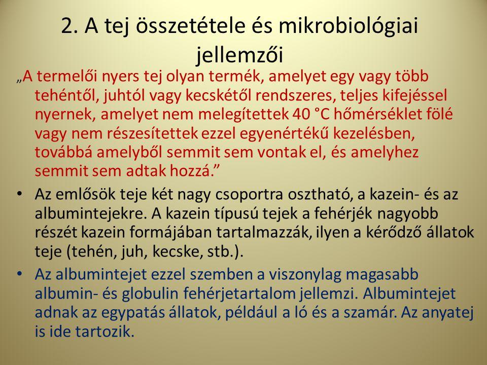 2. A tej összetétele és mikrobiológiai jellemzői