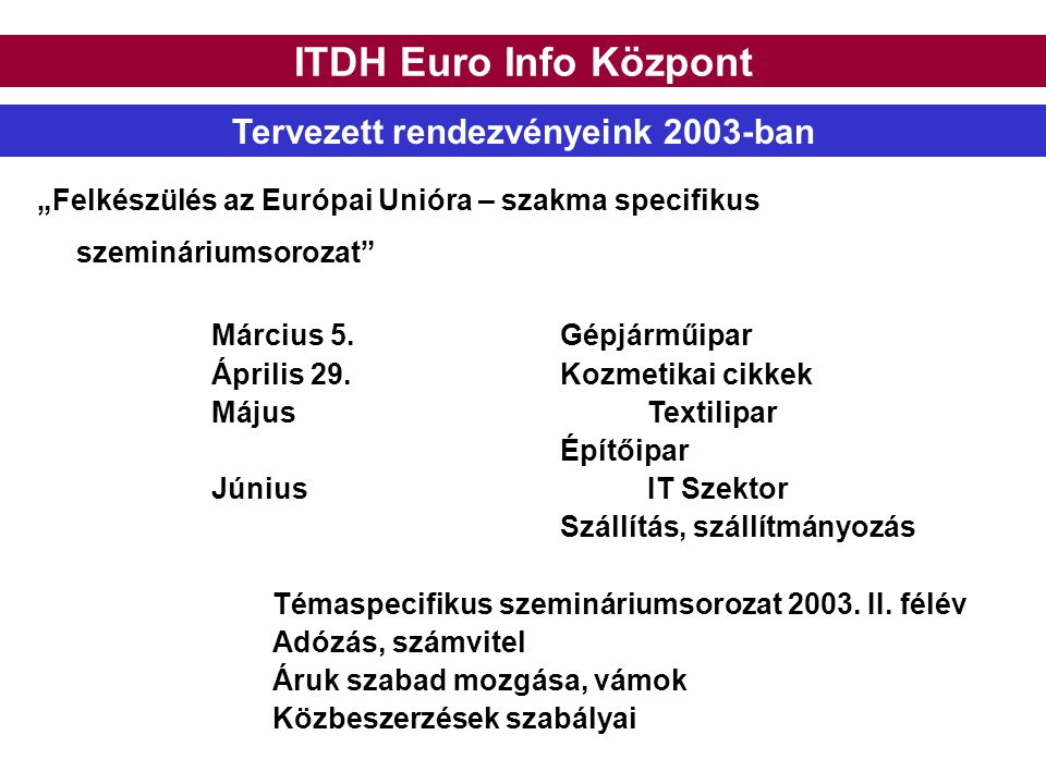 Tervezett rendezvényeink 2003-ban