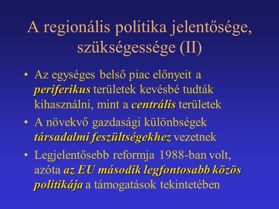 A regionális politika jelentősége, szükségessége (II)