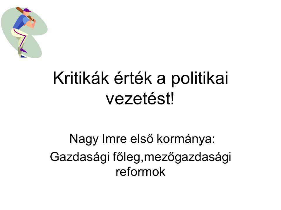 Kritikák érték a politikai vezetést!