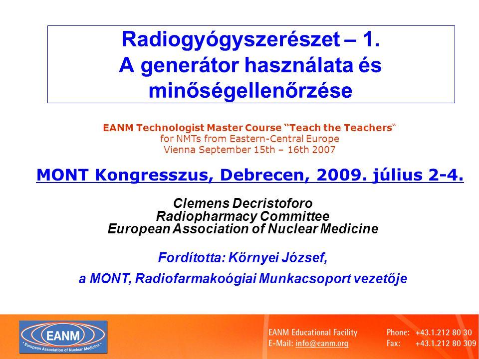 Radiogyógyszerészet – 1. A generátor használata és minőségellenőrzése