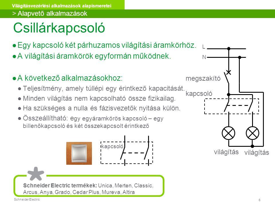 Csillárkapcsoló Egy kapcsoló két párhuzamos világítási áramkörhöz.