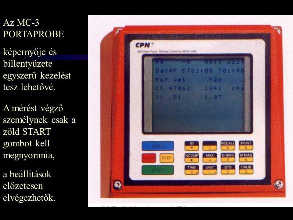 Az MC-3 PORTAPROBE képernyője és billentyűzete egyszerű kezelést tesz lehetővé. A mérést végző személynek csak a zöld START gombot kell megnyomnia,