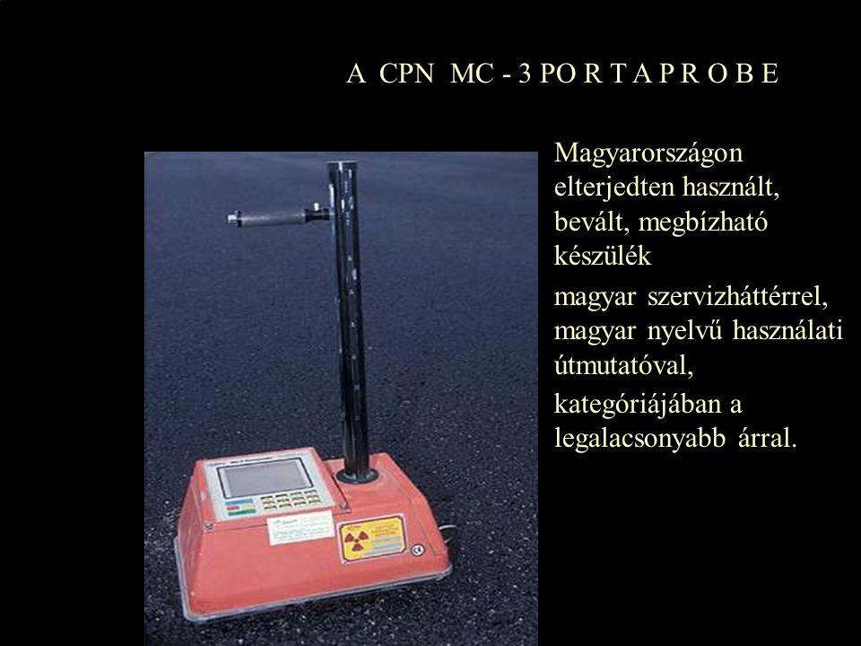 A CPN MC - 3 PO R T A P R O B E Magyarországon elterjedten használt, bevált, megbízható készülék.