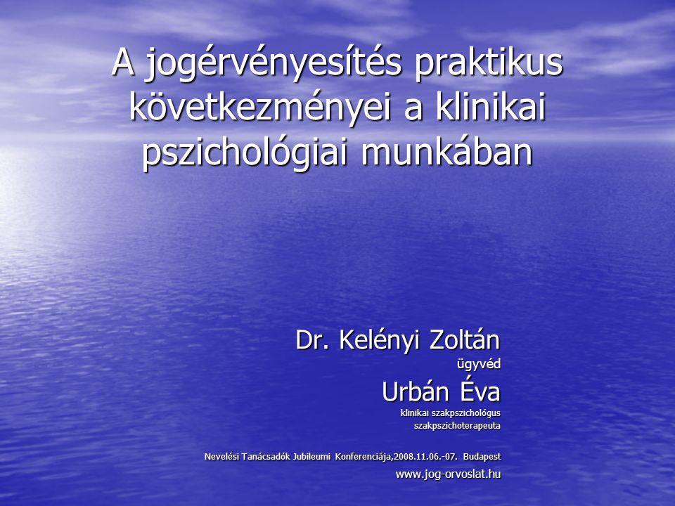 A jogérvényesítés praktikus következményei a klinikai pszichológiai munkában