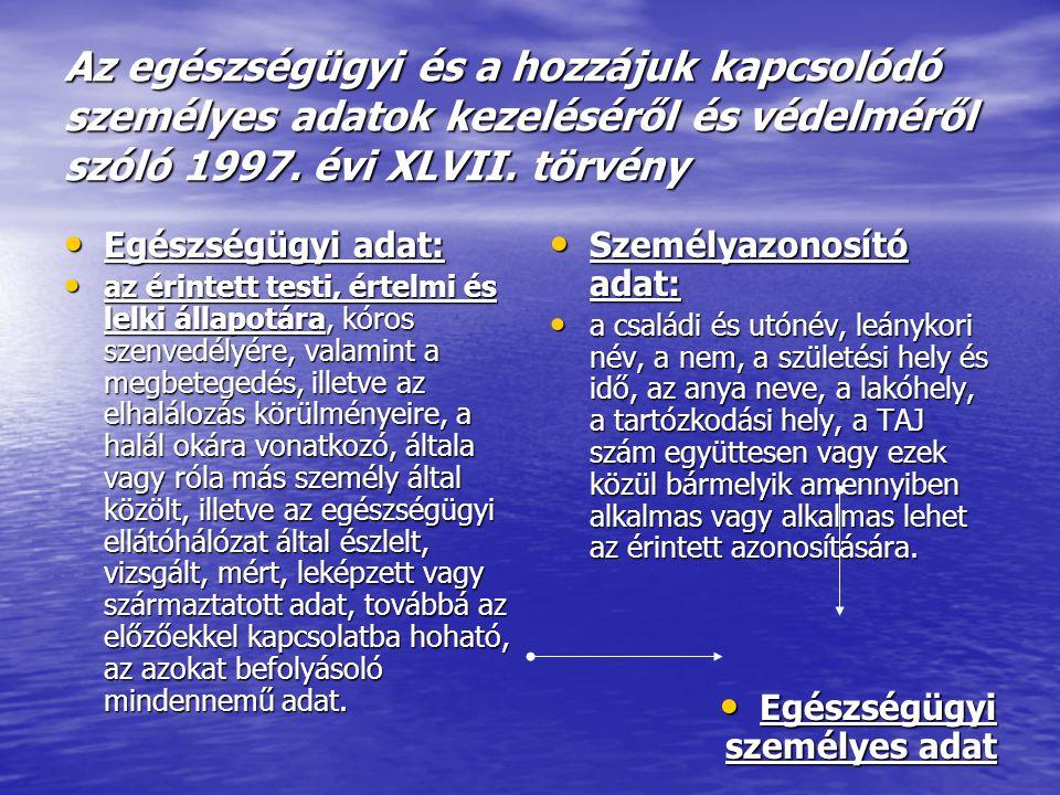 Az egészségügyi és a hozzájuk kapcsolódó személyes adatok kezeléséről és védelméről szóló 1997. évi XLVII. törvény