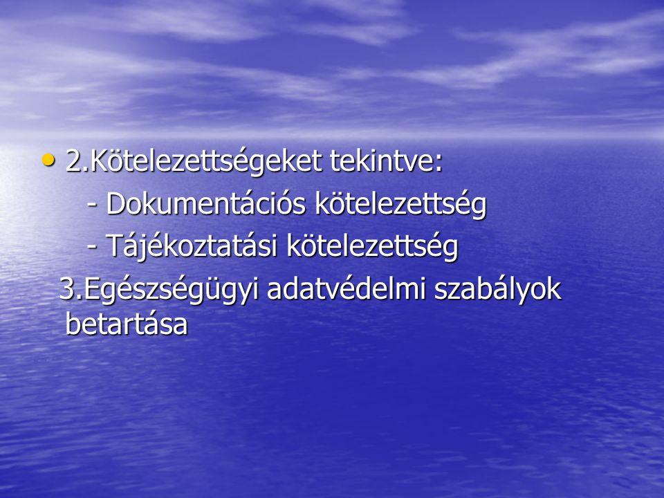 2.Kötelezettségeket tekintve: