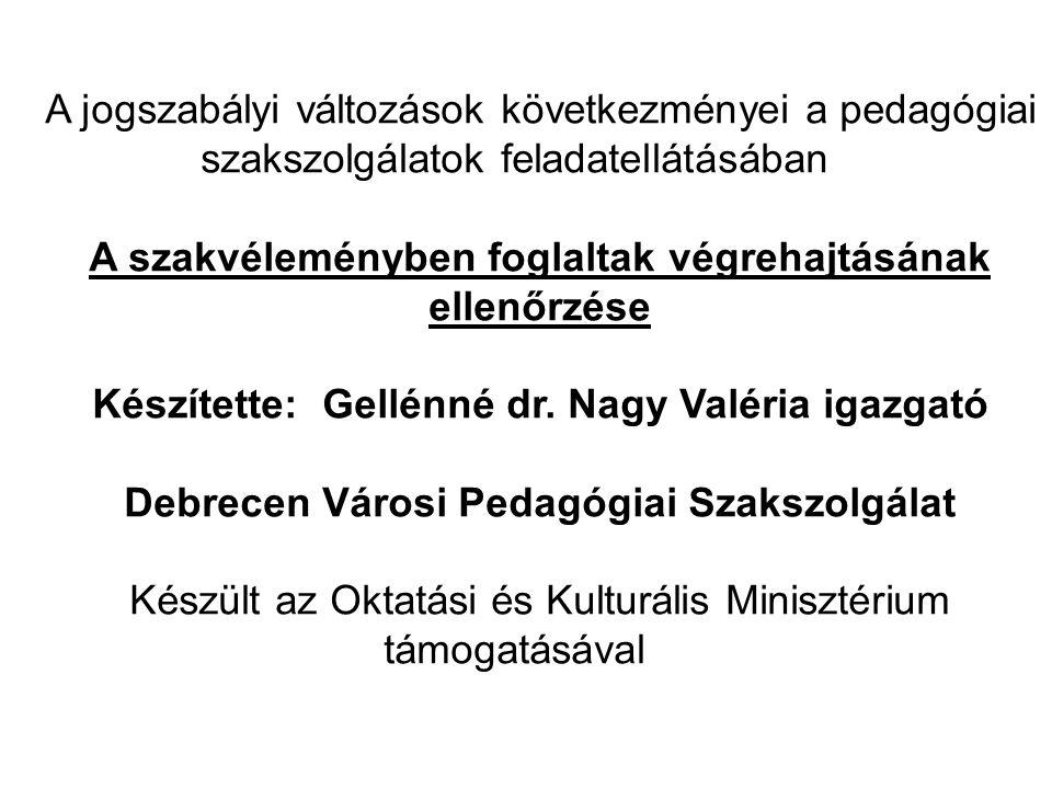 Készítette: Gellénné dr. Nagy Valéria igazgató