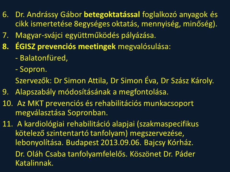 Dr. Andrássy Gábor betegoktatással foglalkozó anyagok és cikk ismertetése 8egységes oktatás, mennyiség, minőség).
